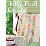 Jelly Roll Quilts: The Perfect Guide to Making the Most of the Latest Strip Rollsby Lintott  Pam