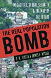img - for The Real Population Bomb: Megacities, Global Security & the Map of the Future book / textbook / text book