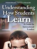 Understanding How Students Learn: A Guide for Instructional Leaders (Leadership for Learning Series)