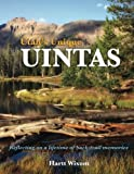 img - for Utah's Unique Uintas: Reflecting on a lifetime of back-trail memories (Volume 1) book / textbook / text book