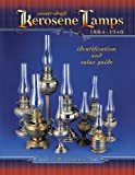 img - for Center-Draft Kerosene Lamps, 1884-1940 (Identification and Value Guide) book / textbook / text book