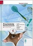 Praxisblicke Betriebswirtschaft III HAK: inkl. Übungs-CD-ROM