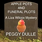 Apple Pots and Funeral Plots | Peggy Dulle
