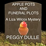 Apple Pots and Funeral Plots | [Peggy Dulle]