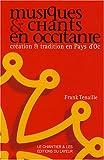 echange, troc Frank Tenaille - Musiques et chants en Occitanie : Création et tradition en Pays d'Oc
