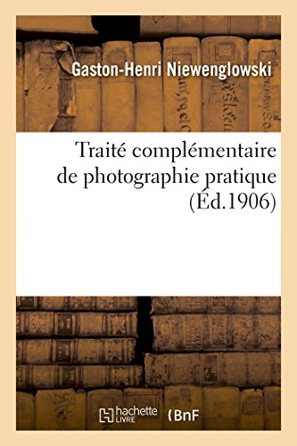 Image for Complementary Treaty of Practical Photography (Arts) (French Edition)