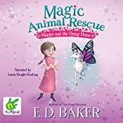 Maggie and the Flying Horse: Magic Animal Rescue, Book 1 | E. D. Baker, Lisa Manuzak