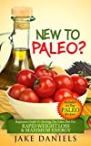 NEW TO PALEO?: Beginners Guide To Starting The Paleo Diet For Rapid Weight Loss & Maximum Energy
