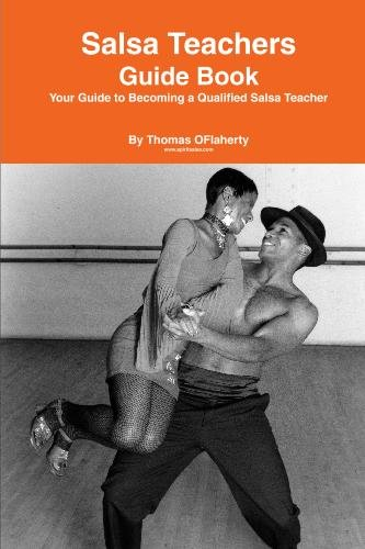 Salsa Teachers Guide Book: Your Guide to Becoming a Qualified Salsa Teacher: And Caribbean Dance Styles: Volume 1