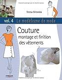 Le mod�lisme de mode, tome 4 : couture, montage et finition des v�tements