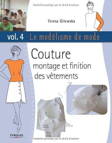 Le modélisme de mode, tome 4 : couture, montage et finition des vêtements
