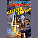 Galactic Convoy (       UNABRIDGED) by Bill Baldwin Narrated by Full Cast