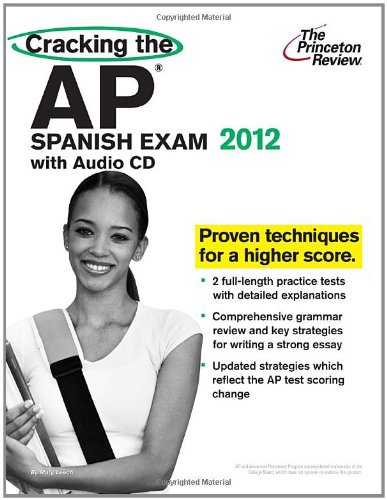 Cracking The Ap Spanish Exam With Audio Cd, 2012 Edition (College Test Preparation)