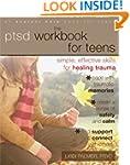 The PTSD Workbook for Teens: Simple,...