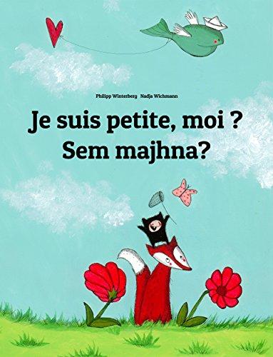 Philipp Winterberg - Je suis petite, moi ? Sem majhna?: Un livre d'images pour les enfants (Edition bilingue français-slovène) (French Edition)