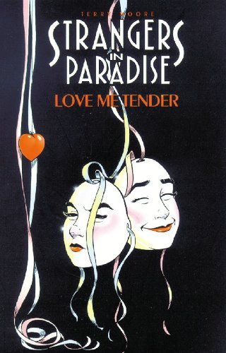 Strangers In Paradise Book 4: Love Me Tender (Terry Price Ware compare prices)