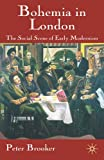 img - for Bohemia in London: The Social Scene of Early Modernism book / textbook / text book