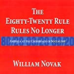 The Eighty-Twenty Rules: Rules No Longer | William Thomas Novak