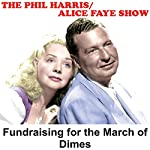 Phil Harris - Alice Faye Show: Fundraising for the March of Dimes | Phil Harris,Alice Faye