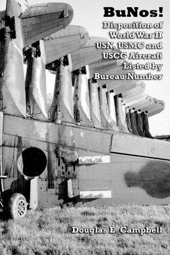 Bunos! Disposition Of World War Ii Usn, Usmc And Uscg Aircraft Listed By Bureau Number