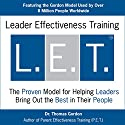 Leader Effectiveness Training (L.E.T.): Skills for Leading Today's Business into Tomorrow Hörbuch von Thomas Gordon Gesprochen von: Laurie Andrews