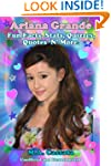 Ariana Grande: Fun Facts, Stats, Quiz...