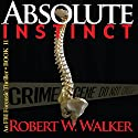 Absolute Instinct: Instinct Thriller Series, Book 11 (       UNABRIDGED) by Robert W. Walker Narrated by Jill Maglione
