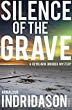 Silence of the Grave: A Reykjavik Murder Mystery