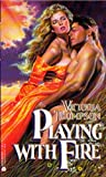 Playing with Fire (0380775638) by Victoria Thompson