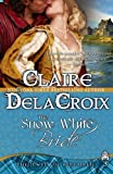 The Snow White Bride: The Jewels of Kinfairlie (0987839926) by Delacroix, Claire