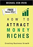 img - for How To Attract Money Riches: Free Bonus Offer! CLICK HERE NOW! A Lot of People Are Saying Great Things About This Book. Just The Other Day Someone Told Me Really Great Things About This Book book / textbook / text book