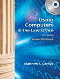 By Matthew S. Cornick Workbook for Cornick's Using Computers in the Law Office, 6th (6th Edition)
