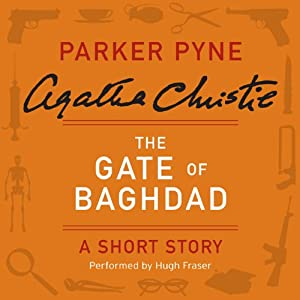 The Gate of Baghdad: A Short Story | [Agatha Christie]