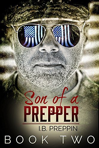 Son of a Prepper II: Creating a Bug-Out Location & Prepper Group (The Son of a Prepper Series Book 2)