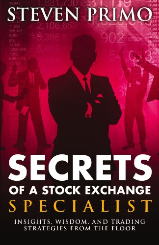 Secrets Of A Stock Exchange Specialist Pdf