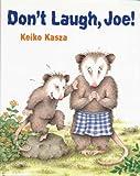 Don't Laugh, Joe! (039923036X) by Kasza, Keiko
