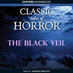 Classic Tales of Horror: The Black Veil | Charles Dickens