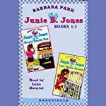 Junie B. Jones Collection: Books 1-2 (       UNABRIDGED) by Barbara Park Narrated by Lana Quintal