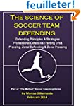 The Science of Soccer Team Defending:...
