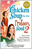 Chicken Soup for the Preteen Soul 2 (0757301509) by Canfield, Jack