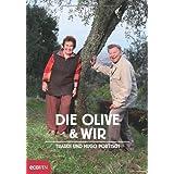 """Die Olive und wirvon """"Traudi Portisch"""""""