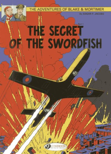 The Secret of the Swordfish, Part 1: The Incredible Chase: The Adventures of Blake and Mortimer Volume 15