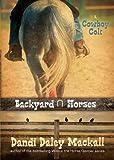 Cowboy Colt (Backyard Horses)