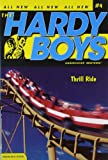 Thrill Ride (Hardy Boys: Undercover Brothers, No. 4)