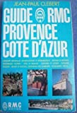 img - for Guide rmc provenc cote az clebert je f29023 book / textbook / text book