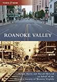 img - for Roanoke Valley (Then & Now (Arcadia)) book / textbook / text book