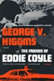 The Friends of Eddie Coyle: A Novel (031242969X) by Higgins, George V.