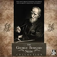 The George Bernard Shaw Collection  by George Bernard Shaw Narrated by Shirley Knight, Anne Heche, JoBeth Williams, Richard Dreyfuss, Bruce Davison, Kate Burton, Roger Rees