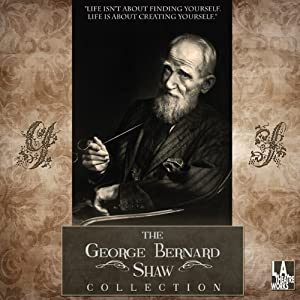 The George Bernard Shaw Collection (Dramatized) | [George Bernard Shaw]