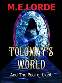 Tolomay's World And The Pool Of Light by M.E. LORDE ebook deal